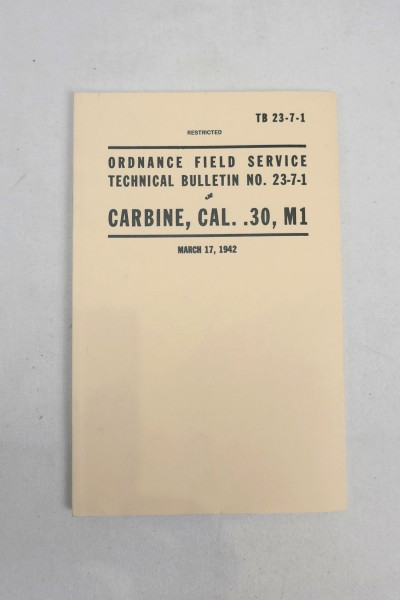US Army TB 23-7-1 Carbine Cal.30 M1 Manual - Ordnance Field Service Technical Bulletin No. 23-7-1