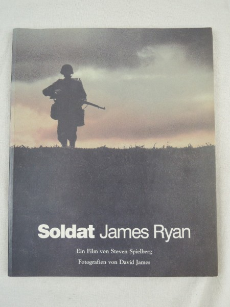 Soldier James Ryan A film by Steven Spielberg Photographs by David James, book
