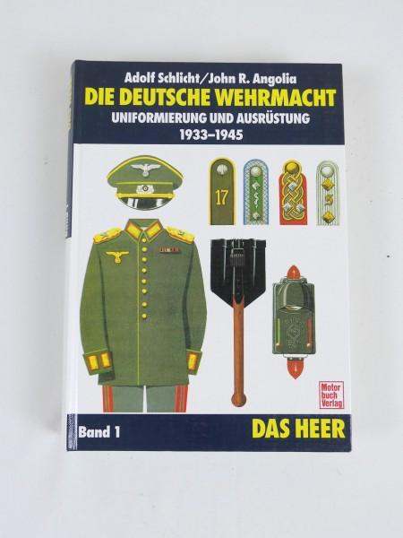 Book - The German Wehrmacht - Uniform and equipment 1933 - 1945 - Schlicht / Angolia