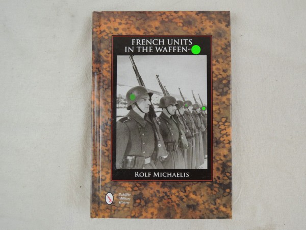 French Units in the Waffen-XX by Rolf Michaelis